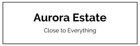 Aurora Estate, Close to Everything